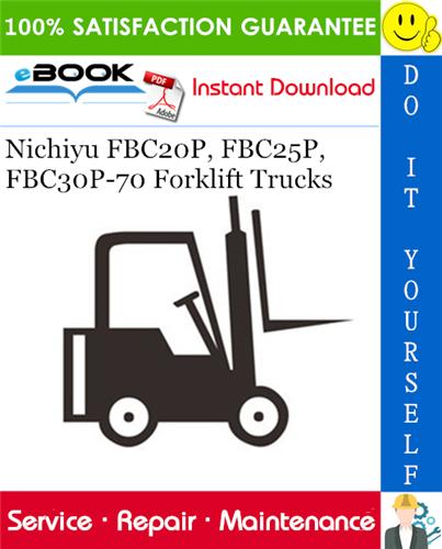 Thumbnail ☆☆ Best ☆☆ Nichiyu FBC20P, FBC25P, FBC30P-70 Forklift Trucks Service Repair Manual