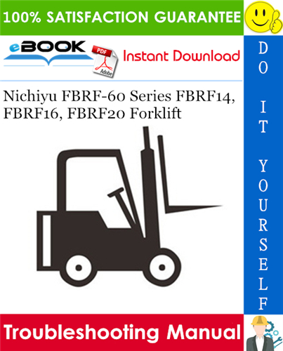 Thumbnail ☆☆ Best ☆☆ Nichiyu FBRF-60 Series FBRF14, FBRF16, FBRF20 Forklift Troubleshooting Manual