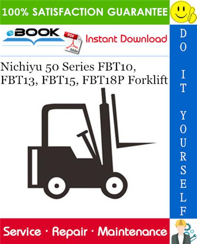 Thumbnail ☆☆ Best ☆☆ Nichiyu 50 Series FBT10, FBT13, FBT15, FBT18P Forklift Service Repair Manual