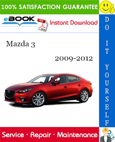 Thumbnail ☆☆ Best ☆☆ Mazda 3 Service Repair Manual 2009-2012 Download