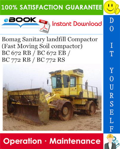 Thumbnail ☆☆ Best ☆☆ Bomag Sanitary landfill Compactor (Fast Moving Soil compactor) BC 672 RB / BC 672 EB / BC 772 RB / BC 772 RS Operation & Maintenance Manual