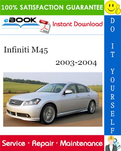 Thumbnail ☆☆ Best ☆☆ Infiniti M45 Service Repair Manual 2003-2004 Download