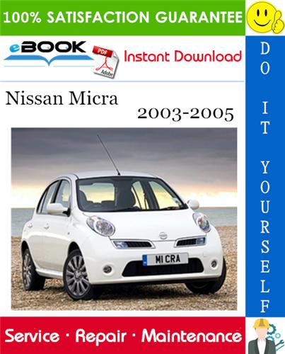 Thumbnail ☆☆ Best ☆☆ Nissan Micra Service Repair Manual 2003-2005 Download