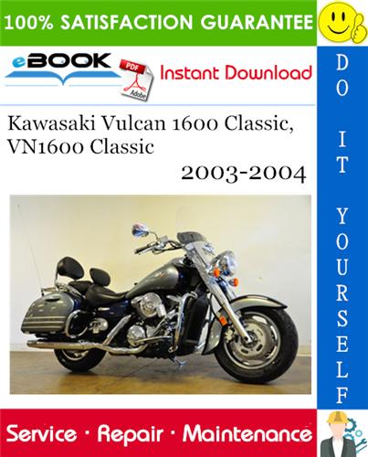Thumbnail ☆☆ Best ☆☆ Kawasaki Vulcan 1600 Classic, VN1600 Classic Motorcycle Service Repair Manual 2003-2004 Download