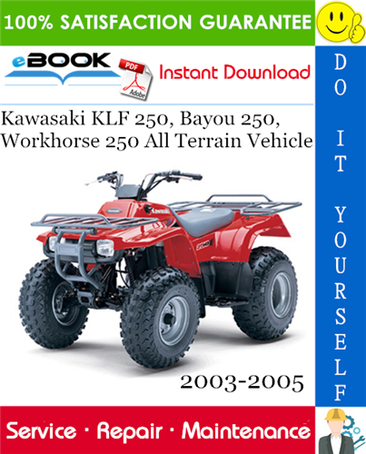 Thumbnail ☆☆ Best ☆☆ Kawasaki KLF 250, Bayou 250, Workhorse 250 All Terrain Vehicle Service Repair Manual 2003-2005 Download