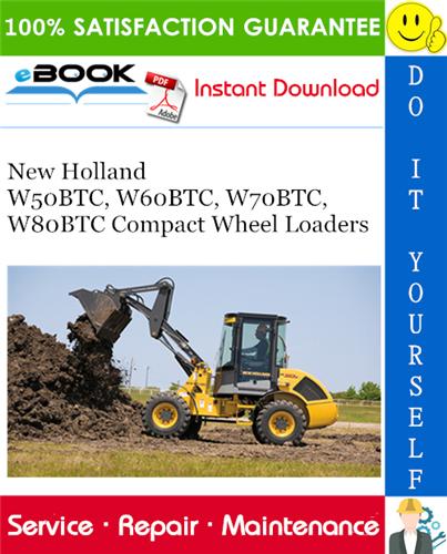 Thumbnail ☆☆ Best ☆☆ New Holland W50BTC, W60BTC, W70BTC, W80BTC Compact Wheel Loaders Service Repair Manual
