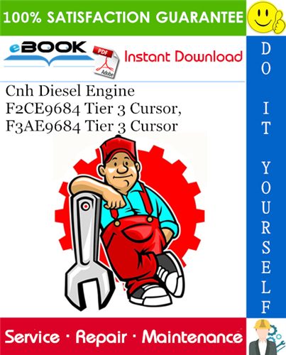 Thumbnail ☆☆ Best ☆☆ Cnh Diesel Engine F2CE9684 Tier 3 Cursor, F3AE9684 Tier 3 Cursor Service Repair Manual