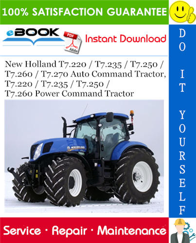 Thumbnail ☆☆ Best ☆☆ New Holland T7.220 / T7.235 / T7.250 / T7.260 / T7.270 Auto Command Tractor, T7.220 / T7.235 / T7.250 / T7.260 Power Command Tractor Service Repair Manual