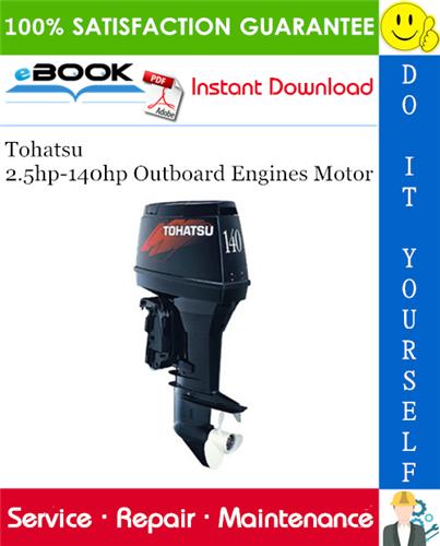Thumbnail ☆☆ Best ☆☆ Tohatsu 2.5hp-140hp Outboard Engines Motor Service Repair Manual