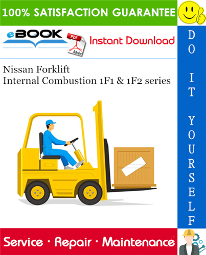 Thumbnail ☆☆ Best ☆☆ Nissan Forklift Internal Combustion 1F1 & 1F2 series Service Repair Manual