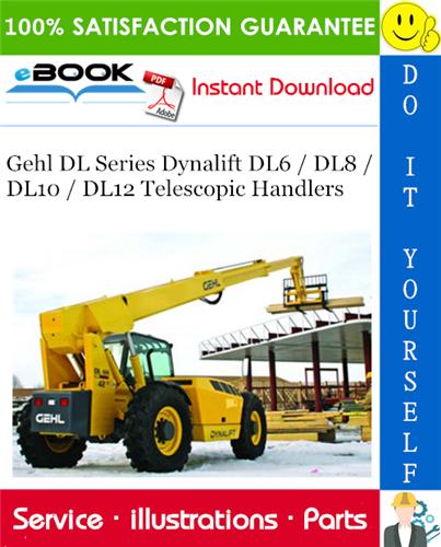 Thumbnail ☆☆ Best ☆☆ Gehl DL Series Dynalift DL6 / DL8 / DL10 / DL12 Telescopic Handlers Parts Manual