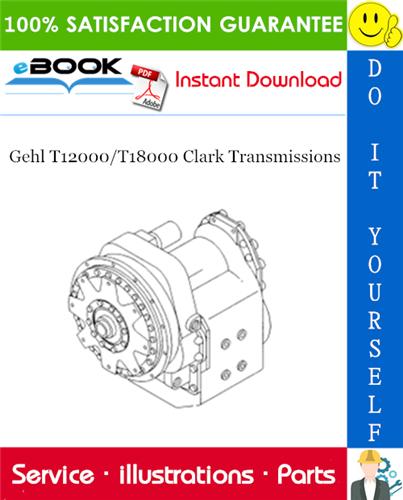 Thumbnail ☆☆ Best ☆☆ Gehl T12000/T18000 Clark Transmissions Parts Manual