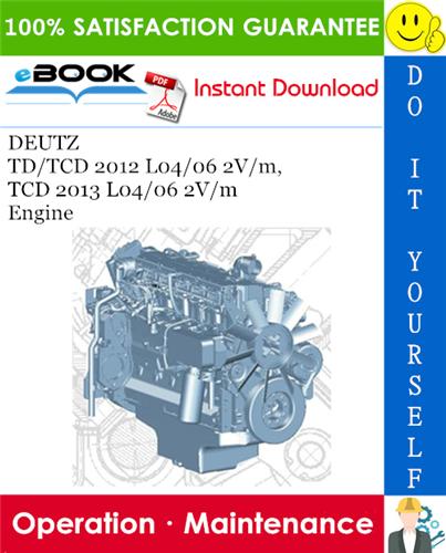 Thumbnail ☆☆ Best ☆☆ DEUTZ TD/TCD 2012 L04/06 2V/m, TCD 2013 L04/06 2V/m Engine Operation & Maintenance Manual