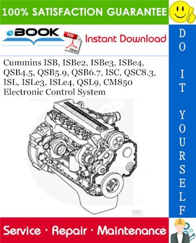 Thumbnail ☆☆ Best ☆☆ Cummins ISB, ISBe2, ISBe3, ISBe4, QSB4.5, QSB5.9, QSB6.7, ISC, QSC8.3, ISL, ISLe3, ISLe4, QSL9, CM850 Electronic Control System Service Repair Manual