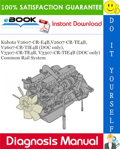Thumbnail ☆☆ Best ☆☆ Kubota V2607-CR-E4B,V2607-CR-TE4B, V2607-CR-TIE4B (DOC only), V3307-CR-TE4B, V3307-CR-TIE4B (DOC only) Common Rail System Diagnosis Manual