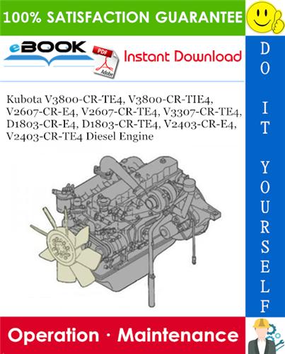 Thumbnail ☆☆ Best ☆☆ Kubota V3800-CR-TE4, V3800-CR-TIE4, V2607-CR-E4, V2607-CR-TE4, V3307-CR-TE4, D1803-CR-E4, D1803-CR-TE4, V2403-CR-E4, V2403-CR-TE4 Diesel Engine Operation & Maint