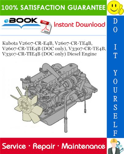 Thumbnail ☆☆ Best ☆☆ Kubota V2607-CR-E4B, V2607-CR-TE4B, V2607-CR-TIE4B (DOC only), V3307-CR-TE4B, V3307-CR-TIE4B (DOC only) Diesel Engine Service Repair Manual
