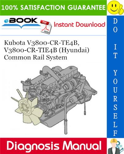 Thumbnail ☆☆ Best ☆☆ Kubota V3800-CR-TE4B, V3800-CR-TIE4B (Hyundai) Common Rail System Diagnosis Manual