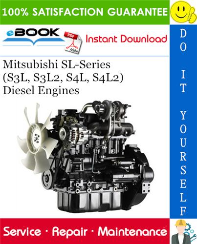 Thumbnail ☆☆ Best ☆☆ Mitsubishi SL-Series (S3L, S3L2, S4L, S4L2) Diesel Engines Service Repair Manual