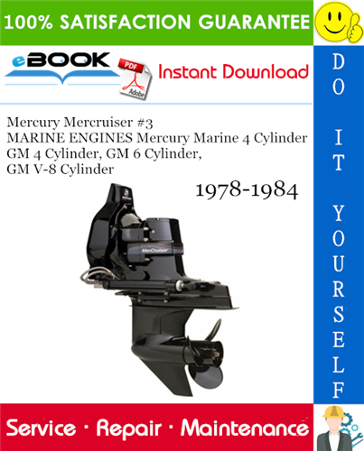 Thumbnail ☆☆ Best ☆☆ Mercury Mercruiser #3 MARINE ENGINES Mercury Marine 4 Cylinder GM 4 Cylinder, GM 6 Cylinder, GM V-8 Cylinder Service Repair Manual 1978-1984 Download
