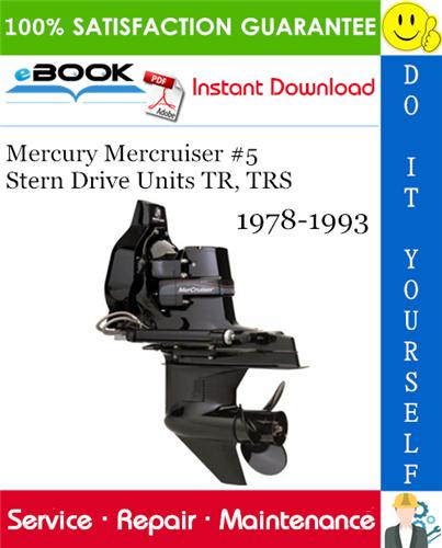 Thumbnail ☆☆ Best ☆☆ Mercury Mercruiser #5 Stern Drive Units TR, TRS Service Repair Manual 1978-1993 Download