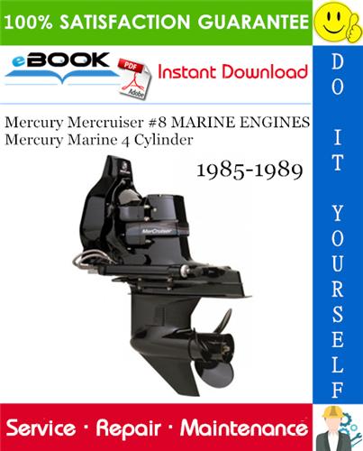 Thumbnail ☆☆ Best ☆☆ Mercury Mercruiser #8 MARINE ENGINES Mercury Marine 4 Cylinder Service Repair Manual 1985-1989 Download