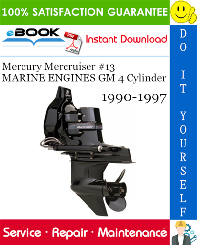 Thumbnail ☆☆ Best ☆☆ Mercury Mercruiser #13 MARINE ENGINES GM 4 Cylinder Service Repair Manual 1990-1997 Download
