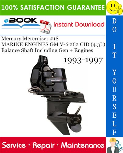 Thumbnail ☆☆ Best ☆☆ Mercury Mercruiser #18 MARINE ENGINES GM V-6 262 CID (4.3L) Balance Shaft Including Gen + Engines Service Repair Manual 1993-1997 Download
