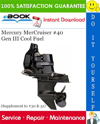 Thumbnail ☆☆ Best ☆☆ Mercury MerCruiser #40 Gen III Cool Fuel Service Repair Manual (Supplement to #30 & 31)