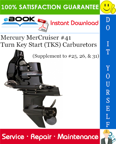 Thumbnail ☆☆ Best ☆☆ Mercury MerCruiser #41 Turn Key Start (TKS) Carburetors Service Repair Manual (Supplement to #25, 26, & 31)