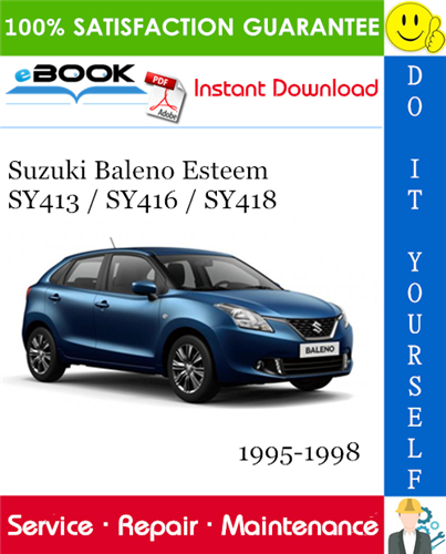 Thumbnail ☆☆ Best ☆☆ Suzuki Baleno Esteem SY413 / SY416 / SY418 Service Repair Manual 1995-1998 Download