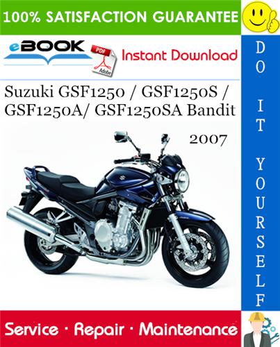 Thumbnail ☆☆ Best ☆☆ 2007 Suzuki GSF1250 / GSF1250S / GSF1250A/ GSF1250SA Bandit Motorcycle Service Repair Manual