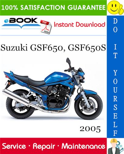 Thumbnail ☆☆ Best ☆☆ 2005 Suzuki GSF650, GSF650S Motorcycle Service Repair Manual