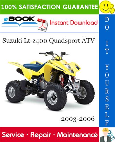 Thumbnail ☆☆ Best ☆☆ Suzuki Lt-z400 Quadsport ATV Service Repair Manual 2003-2006 Download