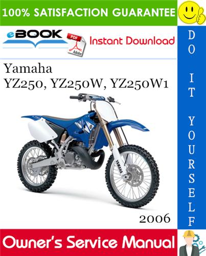 Thumbnail ☆☆ Best ☆☆ 2006 Yamaha YZ250, YZ250W, YZ250W1 Motorcycle Owners Service Manual