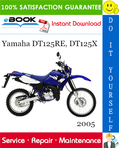 Thumbnail ☆☆ Best ☆☆ 2005 Yamaha DT125RE, DT125X Motorcycle Service Repair Manual