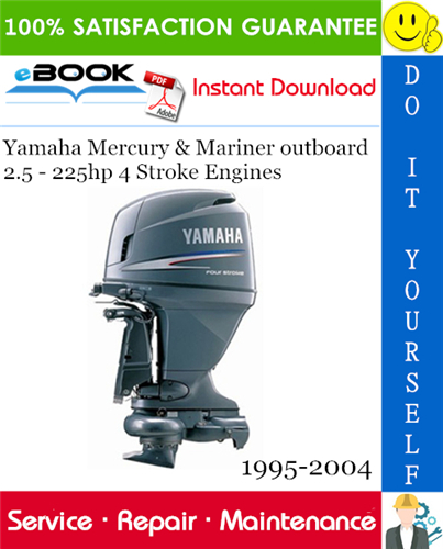 Thumbnail ☆☆ Best ☆☆ Yamaha Mercury & Mariner outboard 2.5 - 225hp 4 Stroke Engines Service Repair Manual 1995-2004 Download