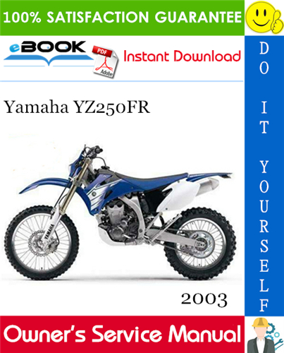 Thumbnail ☆☆ Best ☆☆ 2003 Yamaha YZ250FR Motorcycle Owners Service Manual