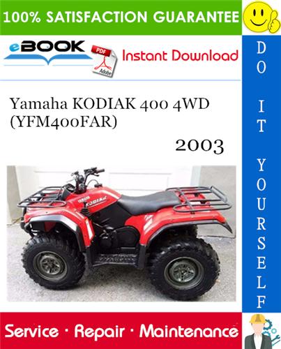 Thumbnail ☆☆ Best ☆☆ 2003 Yamaha KODIAK 400 4WD (YFM400FAR) ATV Service Repair Manual