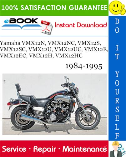 Thumbnail ☆☆ Best ☆☆ Yamaha VMX12N, VMX12NC, VMX12S, VMX12SC, VMX12U, VMX12UC, VMX12E, VMX12EC, VMX12H, VMX12HC Motorcycle Service Repair Manual 1984-1995 Download