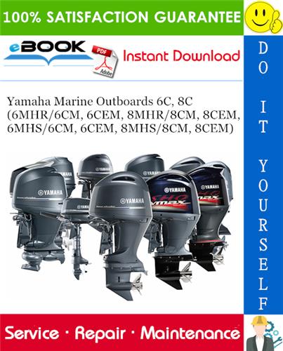 Thumbnail ☆☆ Best ☆☆ Yamaha Marine Outboards 6C, 8C (6MHR/6CM, 6CEM, 8MHR/8CM, 8CEM, 6MHS/6CM, 6CEM, 8MHS/8CM, 8CEM) Service Repair Manual
