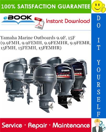 Thumbnail ☆☆ Best ☆☆ Yamaha Marine Outboards 9.9F, 15F (9.9FMH, 9.9FEMH, 9.9FEMHR, 9.9FEMR, 15FMH, 15FEMH, 15FEMHR) Service Repair Manual