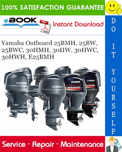Thumbnail Yamaha Outboard 25BMH, 25BW, 25BWC, 30HMH, 30HW, 30HWC, 30HWH, E25BMH Service Repair Manual