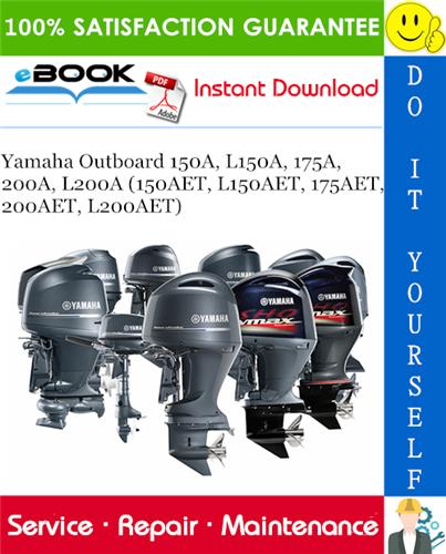 Thumbnail Yamaha Outboard 150A, L150A, 175A, 200A, L200A (150AET, L150AET, 175AET, 200AET, L200AET) Service Repair Manual
