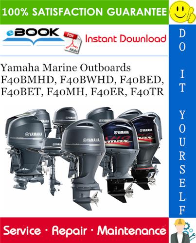 Thumbnail ☆☆ Best ☆☆ Yamaha Marine Outboards F40BMHD, F40BWHD, F40BED, F40BET, F40MH, F40ER, F40TR Service Repair Manual