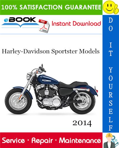 Thumbnail ☆☆ Best ☆☆ 2014 Harley-Davidson Sportster Models (XL883L, XL883N, XL883R, XL1200C, XL1200CP, XL1200CA, XL1200CB, XL1200T, XL1200V, XL1200X) Motorcycle Service Repair Manual