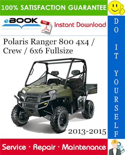 Thumbnail ☆☆ Best ☆☆ Polaris Ranger 800 4X4 / Crew / 6X6 Fullsize Utility Terrain Vehicle Service Repair Manual 2013-2015 Download