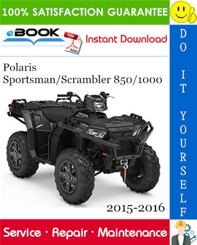 Thumbnail ☆☆ Best ☆☆ Polaris Sportsman/Scrambler 850/1000 ATV Service Repair Manual 2015-2016 Download