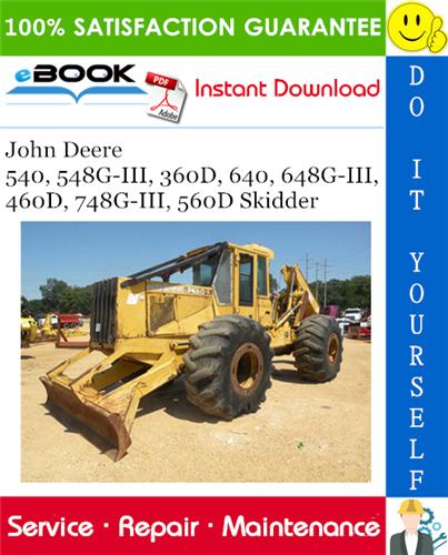 Thumbnail ☆☆ Best ☆☆ John Deere 540, 548G-III, 360D, 640, 648G-III, 460D, 748G-III, 560D Skidder Service Repair Manual