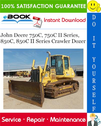Thumbnail ☆☆ Best ☆☆ John Deere 750C, 750C II Series, 850C, 850C II Series Crawler Dozer Service Repair Manual